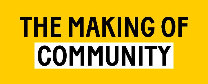 The Making of Community