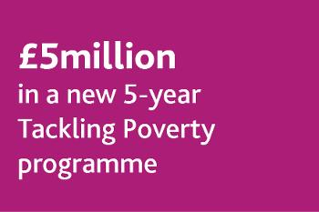£5m Tackling Poverty