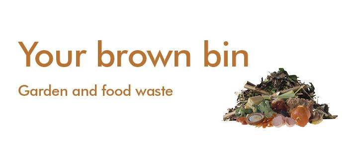 your brown bin